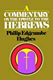 Hughes, Philip E.: Commentary on Hebrews