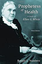 Prophetess of Health: Ellen G. White and the…