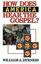 How Does America Hear the Gospel? by William…