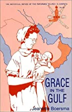 Grace in the gulf : the autobiography of…