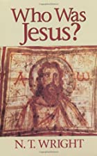 Who Was Jesus? by N. T. Wright