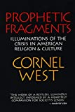 West, Cornel: Prophetic Fragments: Illuminations of the Crisis in American Religion and Culture