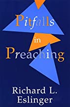 Pitfalls in Preaching by Richard L. Eslinger