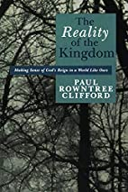 The Reality of the Kingdom: Making Sense of…