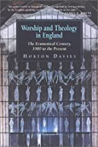 Worship and Theology in England, Book 3: The…