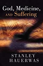 God, Medicine, and Suffering by Stanley…