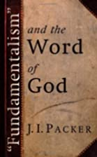 Fundamentalism and the Word of God by J. I.…