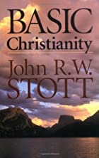 Basic Christianity by John R. W. Stott