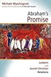 Wyschogrod, Michael: Abraham's Promise: Judaism and Jewish-Christian Relations