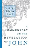 Ladd, George Eldon: A Commentary on the Revelation of John