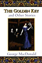 The Golden Key and Other Stories by George…