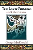 MacDonald, George: The Light Princess, and Other Stories