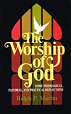 The Worship of God: Some Theological,…