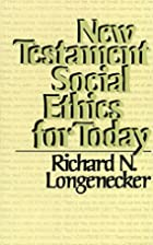 New Testament Social Ethics for Today by Mr.…