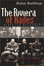 The Riviera of Hades: Black Sea Assignment…