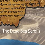 Israel Rashut Ha-Atikot: The Dead Sea Scrolls: Catalog of the Exhibition of Scrolls and Artifacts from the Collections of the Israel Antiquities Authority at the Public Museum of Grand Rapids