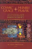 Chryssavgis, John: Cosmic Grace, Humble Prayer: The Ecological Vision of the Green Patriarch Bartholomew I