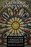 Richard H. Schmidt: Glorious Companions: Five Centuries of Anglican Spirituality