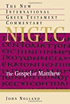 The Gospel Of Matthew: A Commentary On The…