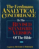 Whitaker, Richard E.: The Eerdmans Analytical Concordance to the Revised Standard Version of the Bible