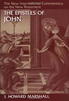 The Epistles of John by I. Howard Marshall