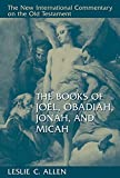 Allen, Leslie C.: The Books of Joel, Obadiah, Jonah, and Micah