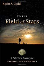 To the Field of Stars: A Pilgrim's…