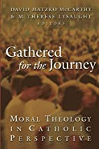 Gathered for the Journey: Moral Theology in…