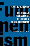 Henry, Carl: The Uneasy Conscience of Modern Fundamentalism