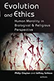 Clayton, Philip: Evolution and Ethics: Human Morality in Biological and Religious Perspective
