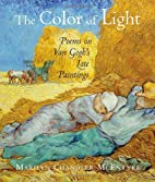 The Color of Light: Poems on Van Gogh's Late…
