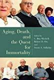Orr, Robert D.: Aging, Death, And The Quest For Immortality