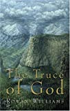 Williams, Rowan: The Truce Of God