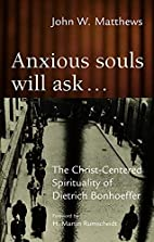 Anxious Souls Will Ask...: The…
