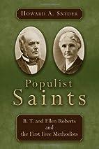 Populist Saints: B. T. and Ellen Roberts and…