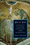Rogers, Eugene F.: After The Spirit: A Constructive Pneumatology From Resources Outside The Modern West