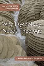 Why Psychology Needs Theology: A…