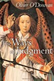 O&#39;Donovan, Oliver: The Ways Of Judgment: The Bampton Lectures, 2003