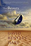 Hart, David Bentley: The Beauty Of The Infinite: The Aesthetics Of Christian Truth