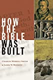 Bennett, James W.: How The Bible Was Built
