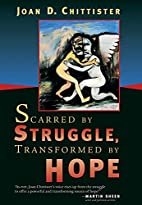 Scarred By Struggle, Transformed By Hope by…