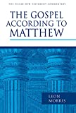 Morris, Leon: The Gospel According to Matthew