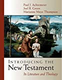Thompson, Marianne Meye: Introducing the New Testament: Its Literature and Theology