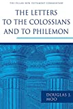 Moo, Douglas J.: The Letters to the Colossians and to Philemon
