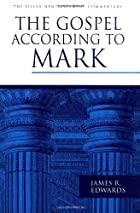 The Gospel According to Mark by James R.…