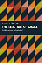 The Election of Grace: A Riddle without a…