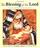Schmidt, Gary D.: The Blessing of the Lord: Stories from the Old and New Testaments