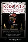 Buckley, William J.: Kosovo: Contending Voices on Balkan Interventions