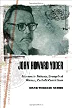 John Howard Yoder: Mennonite Patience,…
