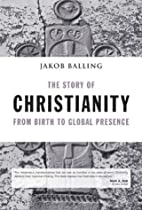 The Story of Christianity from Birth to…